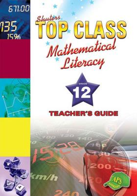 Picture of Shuters top class mathematical literacy: Gr 12: Teacher's guide
