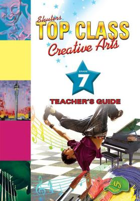 Picture of Shuters top class creative arts : Grade 7 : Teacher's Guide