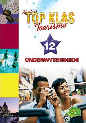 Picture of Shuters top klas toerisme: Gr 12: Onderwysersgids