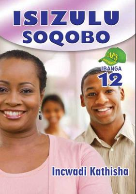 Picture of IsiZulu Soqobo: Grade 12: Teacher's Guide