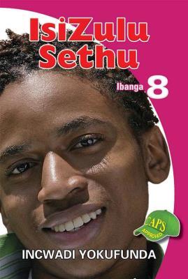 Picture of IsiZulu Sethu : Ibanga 8 : Incwadi Yokufunda