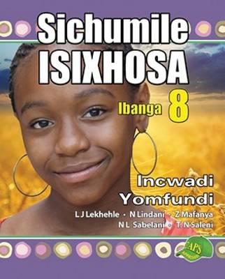Picture of Sichumile Isixhosa : Ibanga 8 : Incwadi Yomfundi