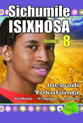 Picture of Sichumile IsiXhosa : Ibanga 8 : Incwadi Yokufunda