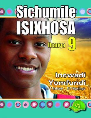 Picture of Sichumile IsiXhosa Incwadi Yomfundi : Ibanga 9