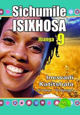 Picture of Sichumile IsiXhosa Incwadi katitshala : Ibanga 9
