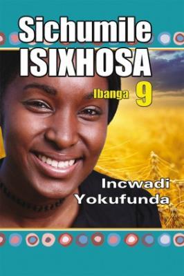 Picture of Sichumile IsiXhosa Incwadi yokufunda : Ibanga 9