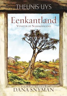 Picture of Eenkantland : Venster Op Namakwaland