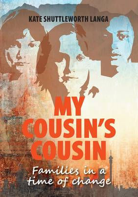 My cousin's cousin : Families in a time of change