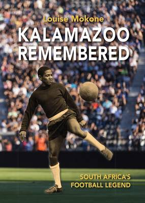 Picture of Kalamazoo Remembered : South Africa's Football Legend