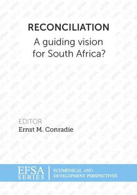 Reconciliation : A guiding vision for South Africa?