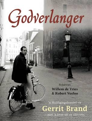 Picture of Godverlanger : 'n Huldigingsbundel vir Gerrit Brand - met 'n keur uit sy skrywes
