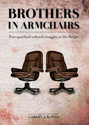 Picture of Brothers in armchairs : Post-apartheid cultural struggles at Die Burger