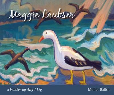 Picture of Maggie Laubser : 'n Venster op altyd lig