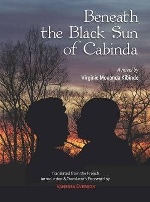 Picture of Beneath the Black Sun of Cabinda : A Novel by Virginie Mouanda Kibinde