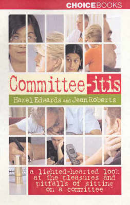 Picture of Committee-Itis : A Light Hearted Look at the Pleasures and Pitfalls of Sitting on a Committee