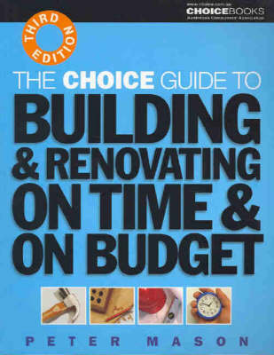 Picture of The CHOICE Guide to Building and Renovating on Time and on Budget