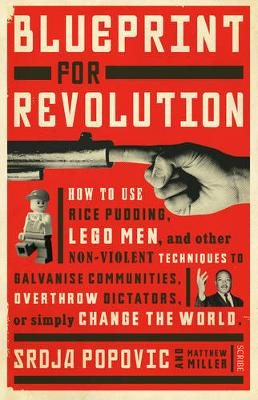Picture of Blueprint for Revolution : how to use rice pudding, Lego men, and other non-violent techniques to galvanise communities, overthrow dictators, or simply change the world