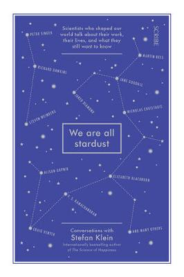Picture of We Are All Stardust : scientists who shaped our world talk about their work, their lives, and what they still want to know