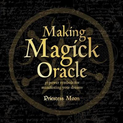Making Magick Oracle : 36 Power symbols for manifesting your dreams