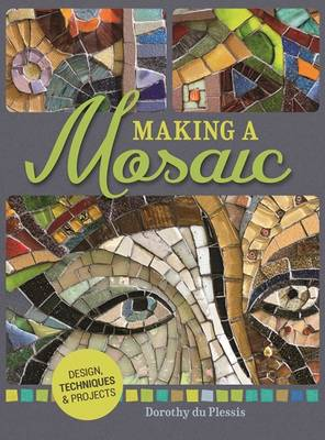Picture of Making a Mosaic : Designs, Techniques & Projects