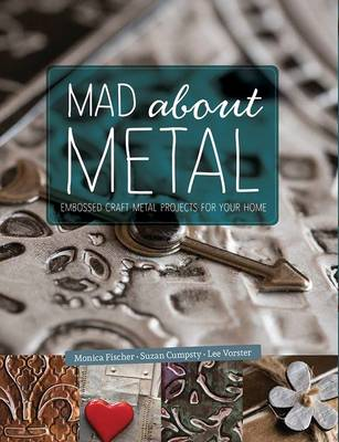 Picture of Mad About Metal : Embossed Craft Metal Projects for Your Home