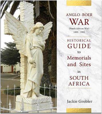 Picture of Anglo-Boer War (South African War) 1899–1902 : A historical guide to memorials and sites in South Africa