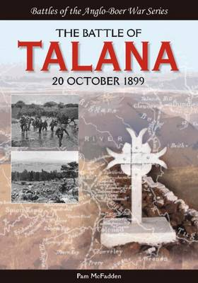 The Battle of Talana : 20 October 1899