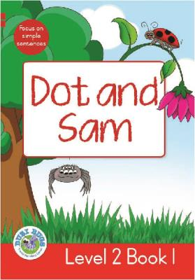 Picture of Dot and Sam : Level 2, Book 1 : Grade 1: Red Level Reader