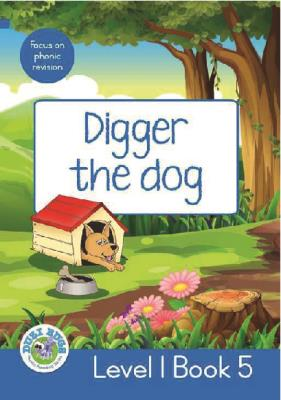 Picture of Digger the Dog : Level 1, Book 5 : Grade 2: Blue Level Reader