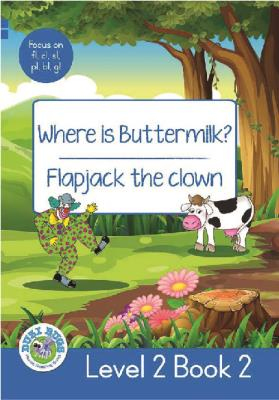 Picture of Where is Buttermilk? - Flapjack the Clown : Level 2, Book 2 : Grade 2: Blue Level Reader
