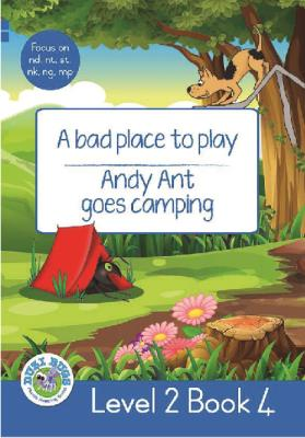 Picture of A Bad Place to Play - Andy Ant Goes Camping : Level 2, Book 4 : Grade 2: Blue Level Reader