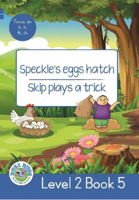 Picture of Speckle's Eggs Hatch - Skip Plays a Trick : Level 2, Book 5 : Grade 2: Blue Level Reader