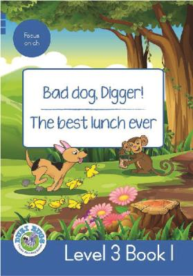 Picture of Bad Dog, Digger! - The Best Lunch Ever : Level 3, Book 1 : Grade 2: Blue Level Reader