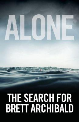 Picture of Alone: the Search for Brett Archibald