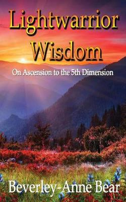 Picture of Lightwarrior wisdom : On ascension to the 5th dimension