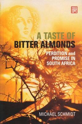 Picture of A taste of bitter almonds : Perdition and promise in South Africa