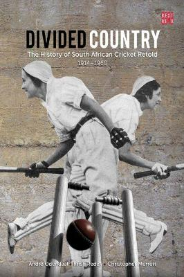 Picture of Divided country : The history of South African cricket retold - 1914-1960