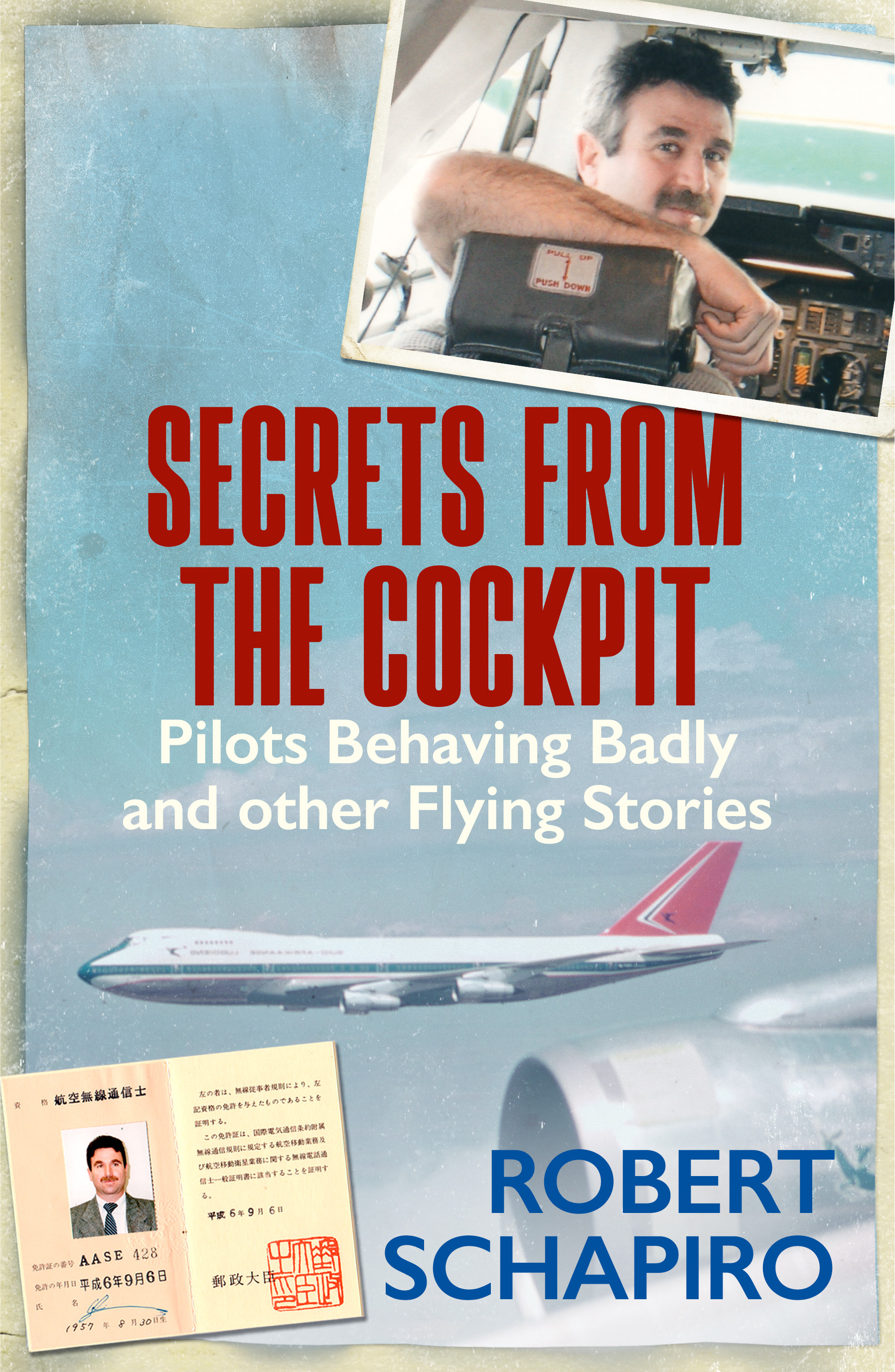 Secrets From the Cockpit : Pilots Behaving Badly and Other Flying Stories