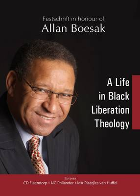 Picture of Festschrift in honour of Allan Boesak : A life in black liberation theology