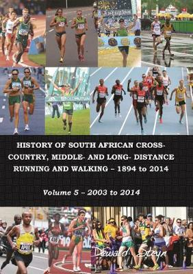 Picture of History of South African cross-country, middle- and long- distrance running and walking 1894 to 2014