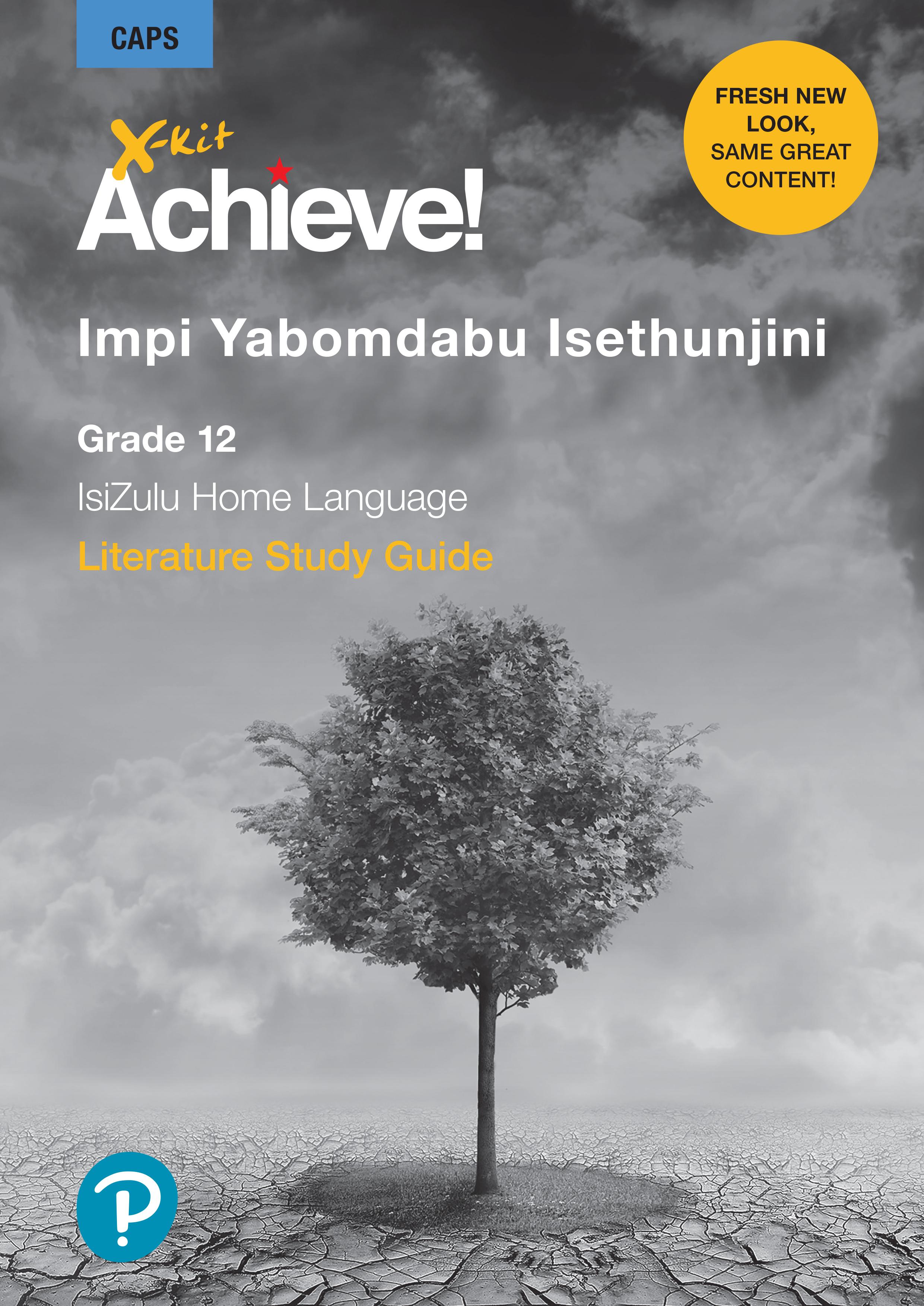 Picture of X-Kit Achieve! Impi Yabomdabu Isethunjini: IsiZulu Home Language : Grade 12 : Study Guide