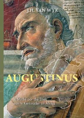 Picture of Augustinus : 'n Studie oor die etiek van 'n kerkvader uit Afrika