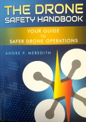 Picture of The Drone Safety Handbook : Your Guide to Safer Drone Operations