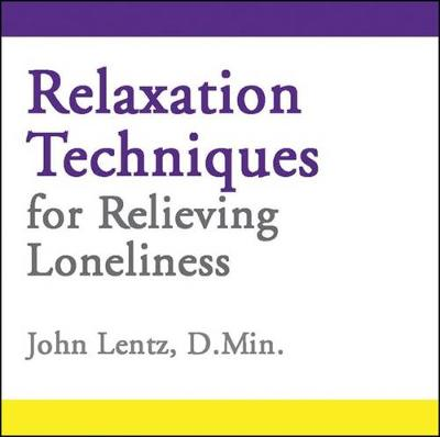 Relaxation Techniques for Relieving Loneliness