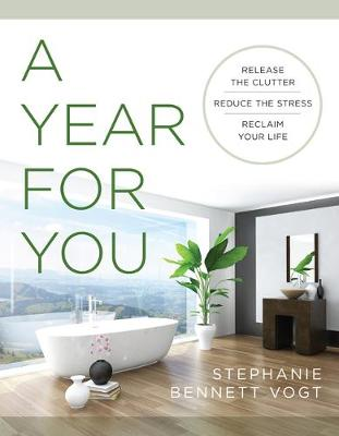 Picture of A Year for You : Release the Clutter, Reduce the Stress, Reclaim Your Life