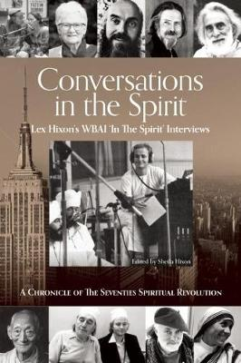 Picture of Conversations in the Spirit : Lex Hixon's Wbai 'in the Spirit' Interviews: a Chronicle of the Seventie