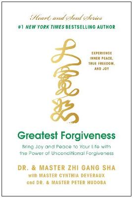 Picture of Greatest Forgiveness : Bring Joy and Peace to Your Life with the Power of Unconditional Forgiveness