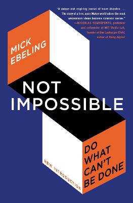 Not Impossible : Do What Can't Be Done