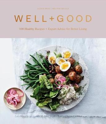 Picture of Well+Good : 100 Recipes and Advice from the Well+Good Community
