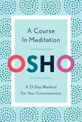 Picture of A Course in Meditation : A 21-Day Workout for Your Consciousness